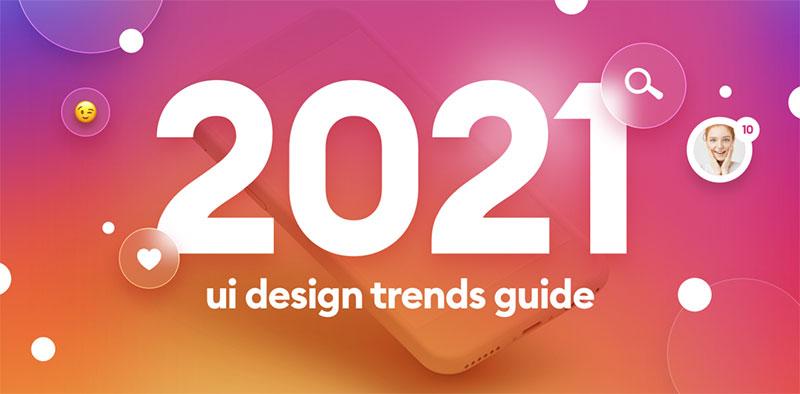 Руководство по трендам UI дизайна на 2021 год