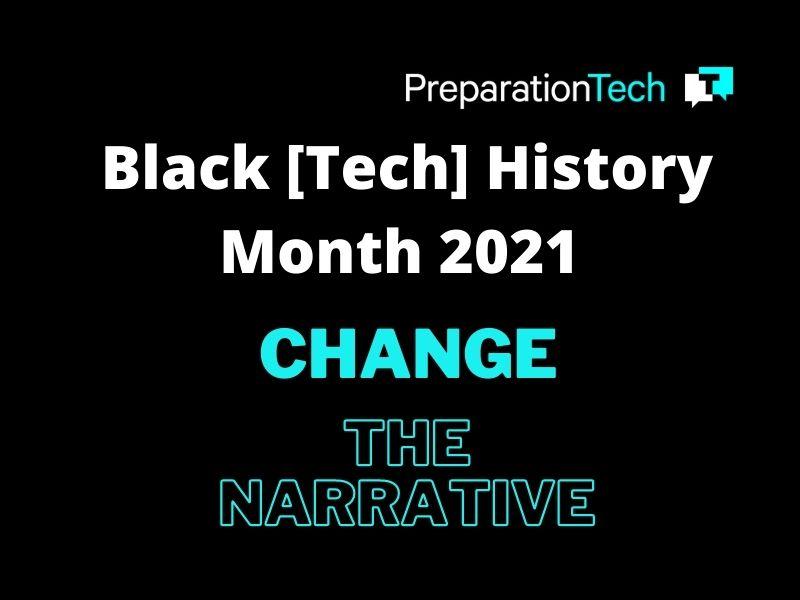 Black [Tech] History Month 2021