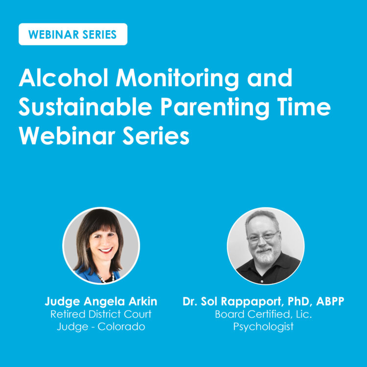 Alcohol Monitoring and Sustainable Parenting Time Webinar Series