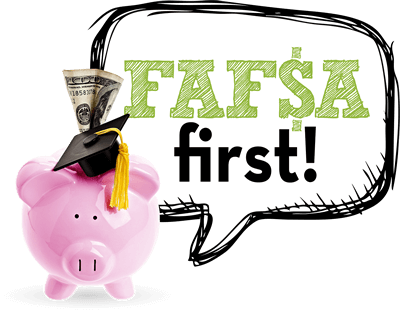 """FAFSA First logo depicting a piggy bank with cash with a speech bubble that reads """"FAFSA first!"""""""