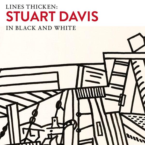 Lines Thicken: Stuart Davis in Black and White