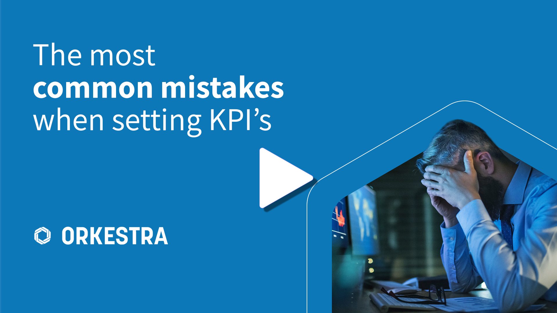 Understand what the most common mistakes are when setting KPI's to ensure you don't make the same ones.