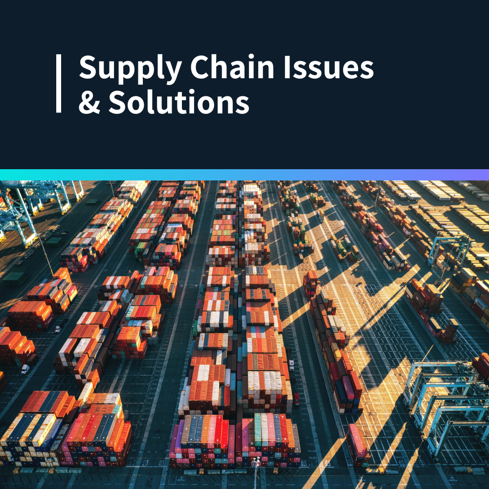Supply chain issues & solutions