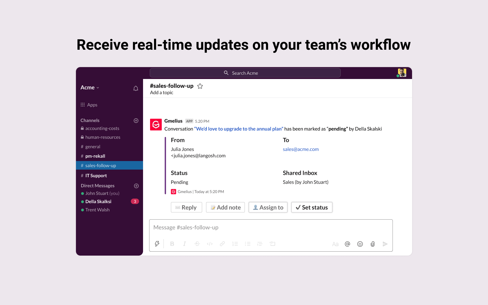 Receive real-time updates on your team's workflow