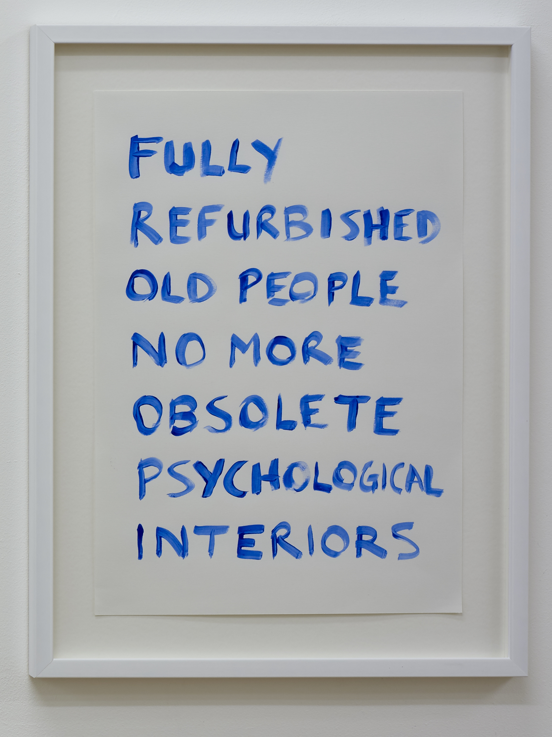 Tim Etchells, Old People, 2015. Blue acrylic on archival paper. Framed. 29.7 x 42 cm.