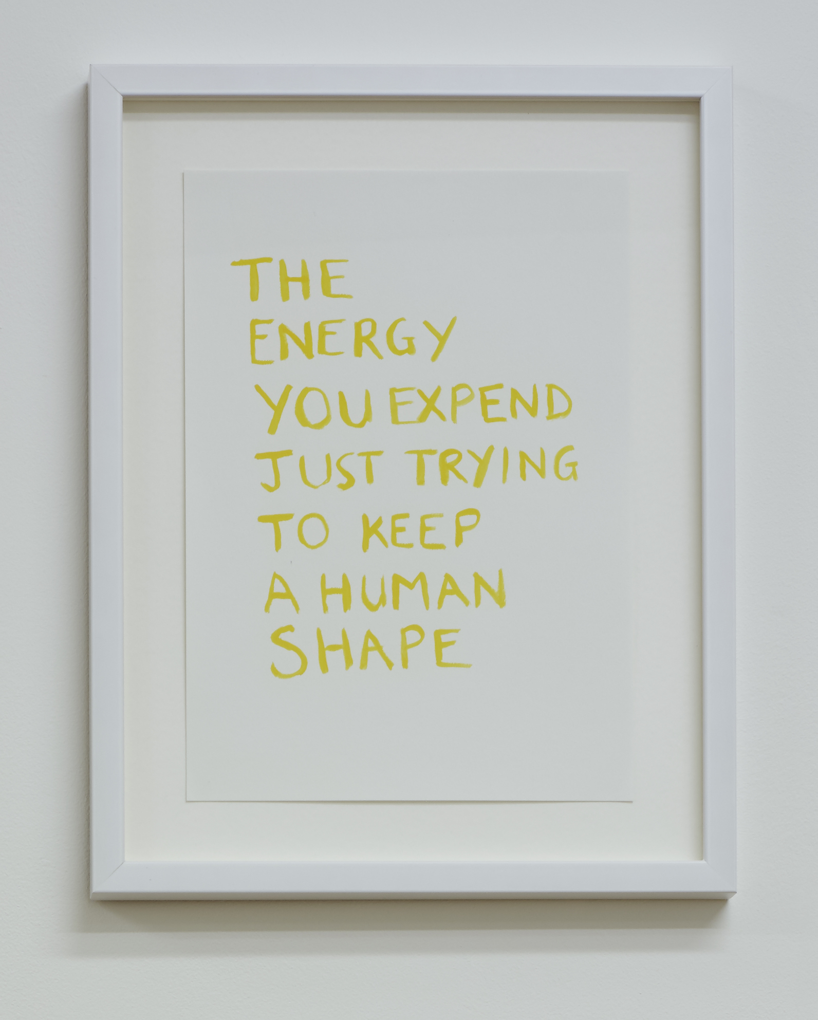 Tim Etchells, Human Shape, 2015. Yellow acrylic on archival paper. Framed. 21 x 29.7 cm.