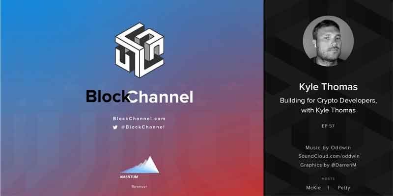 Blockchannel Podcast: Building for Crypto Developers, with Kyle Thomas