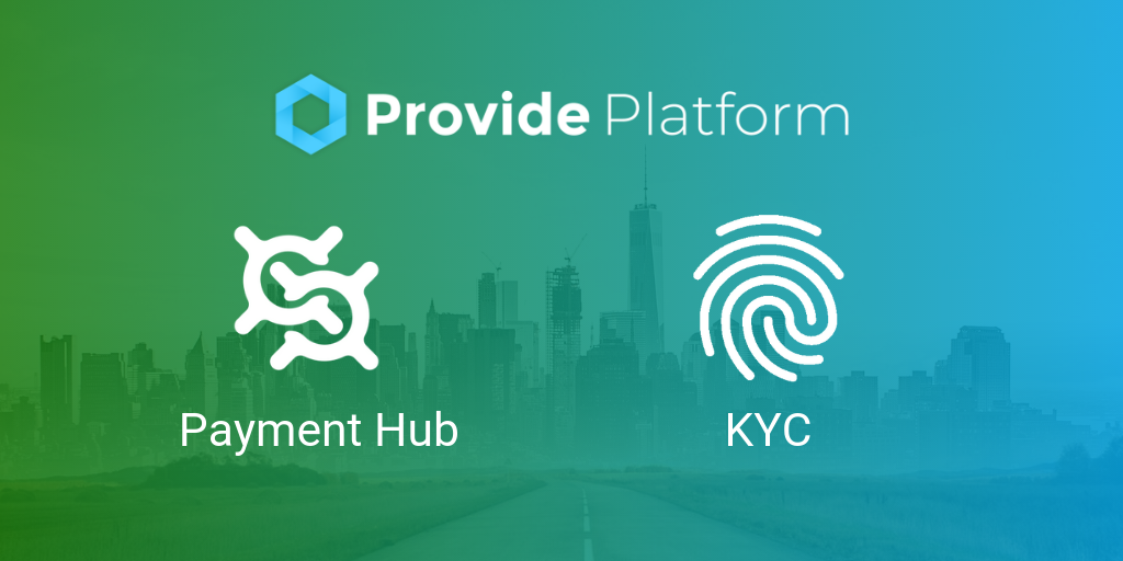 Road to Payments: Payment Hub & KYC Now on the Provide Platform