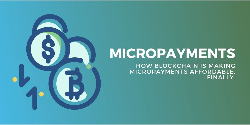 How blockchain is making micropayments affordable, finally.