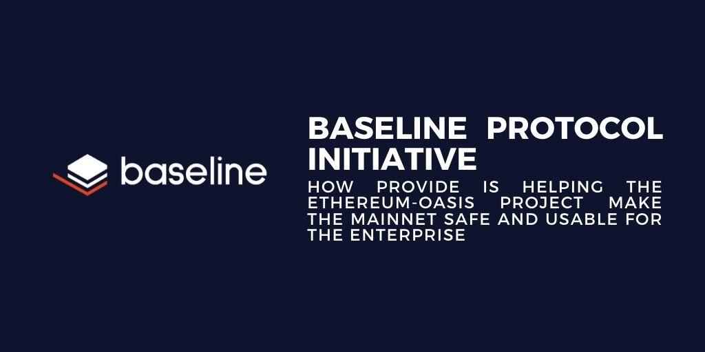 Provide: Baseline Protocol
