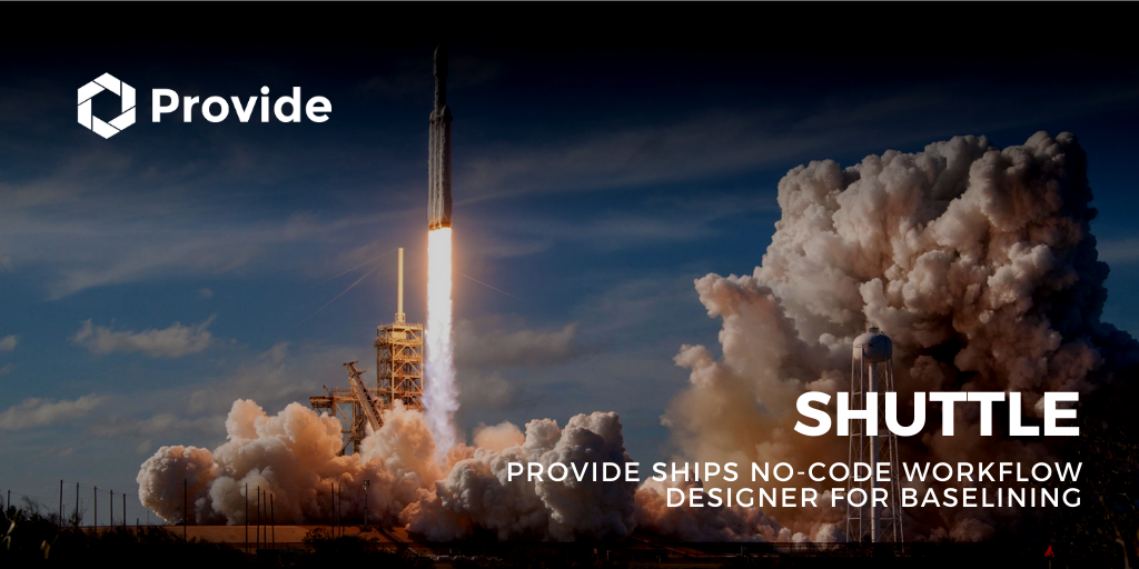 Provide Adds No-code Workflow Designer to Shuttle for Baselining Your Business Processes
