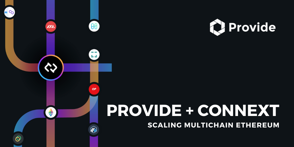 Provide Partners with Connext to Scale Multichain Ethereum