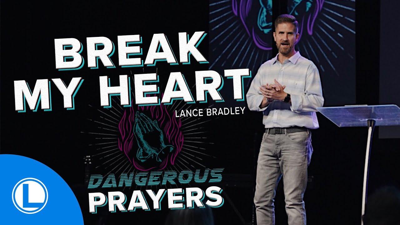Break My Heart, Dangerous Prayers, Week 2