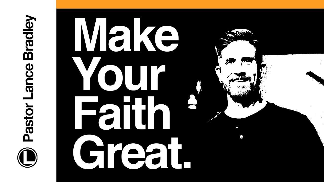 Make Your Faith Great