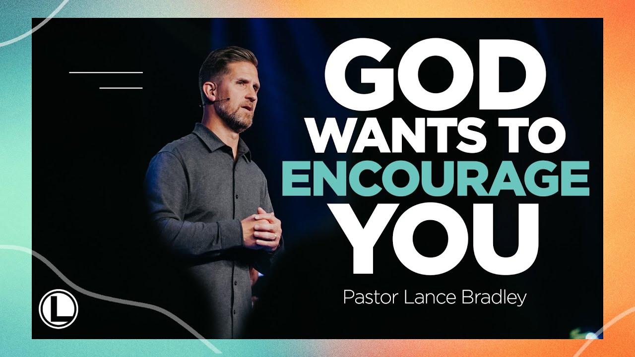 God Wants To Encourage You