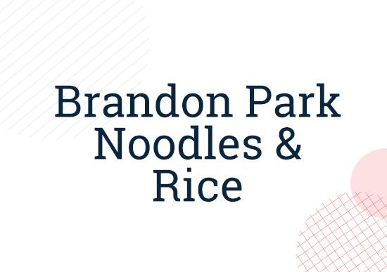 Brandon Park Noodles & Rice