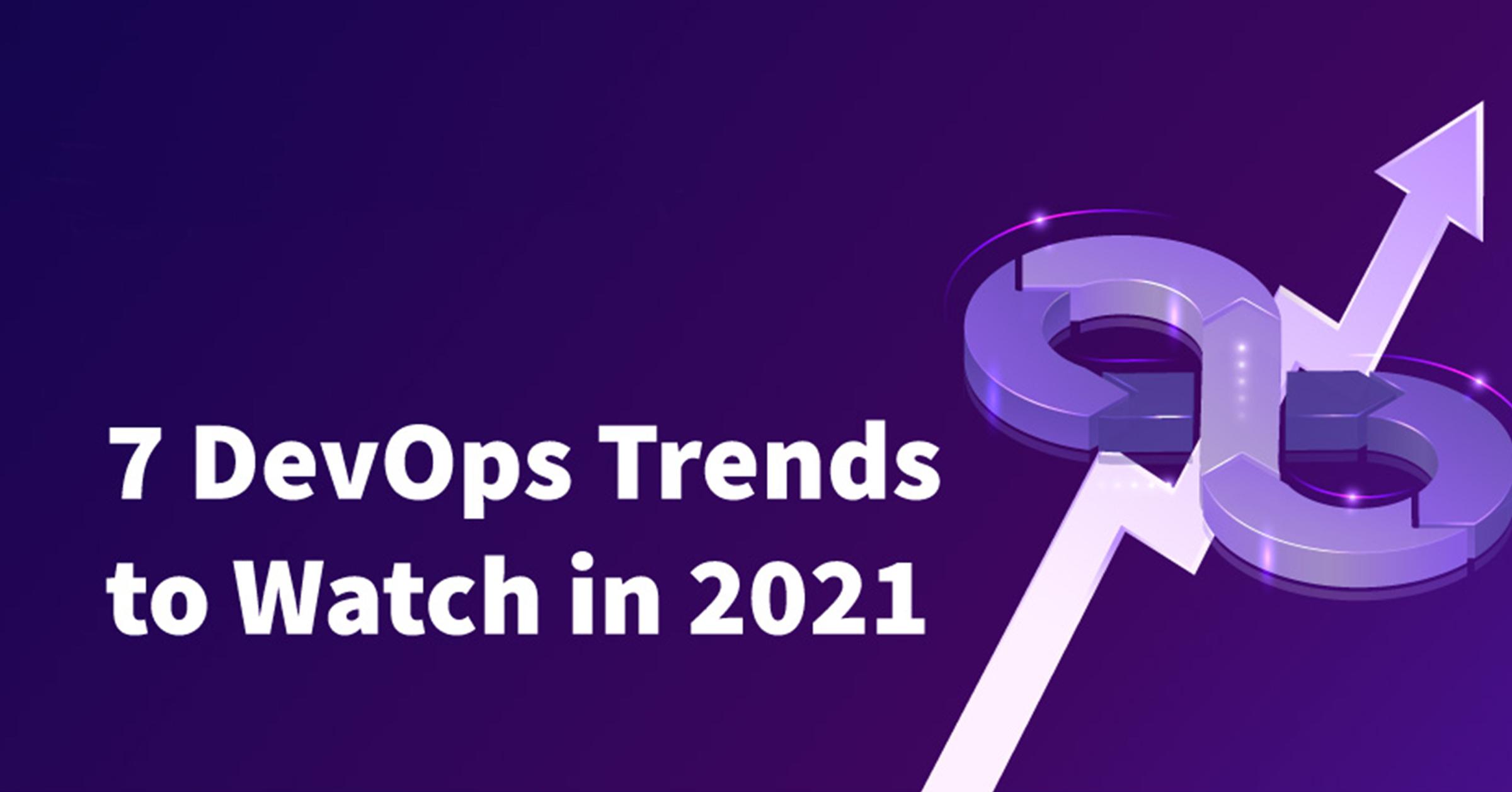 7 DevOps Trends to Watch in 2021 [Infographic]