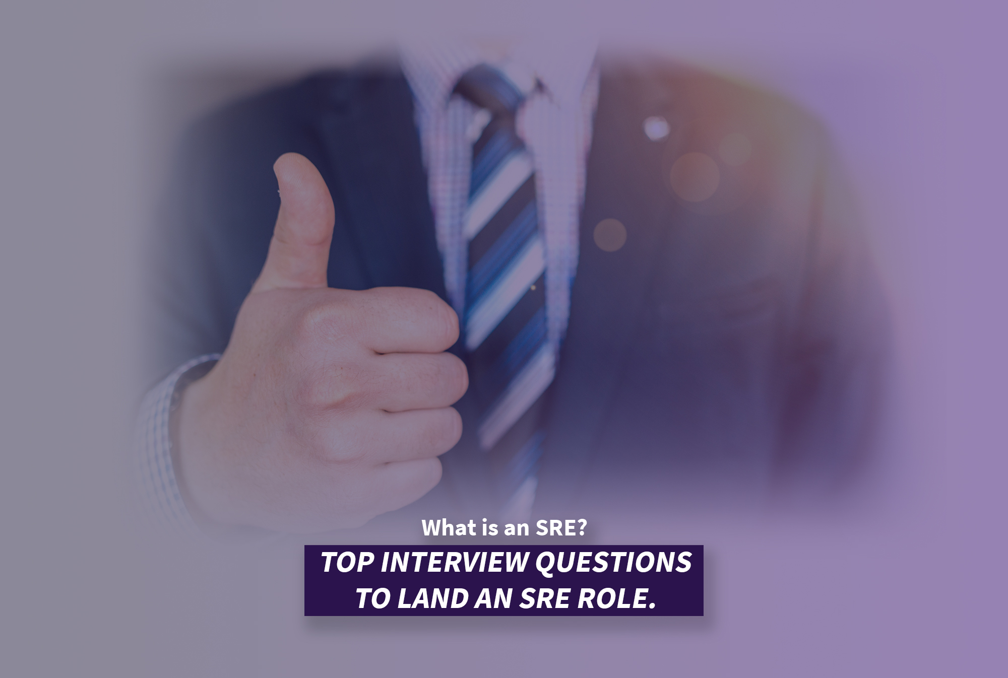 What is an SRE and top interview questions to land an SRE role