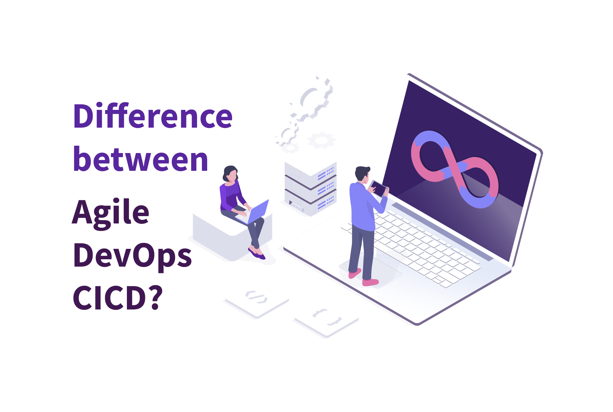 What's the difference between Agile, DevOps and CICD?