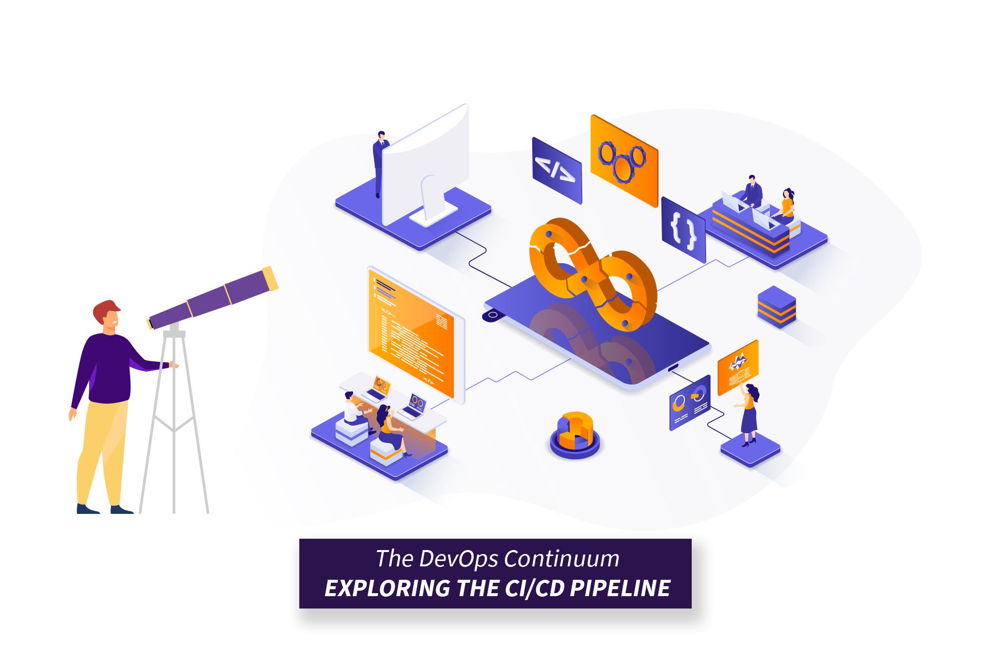 The DevOps Continuum - Exploring the CI/CD Pipeline