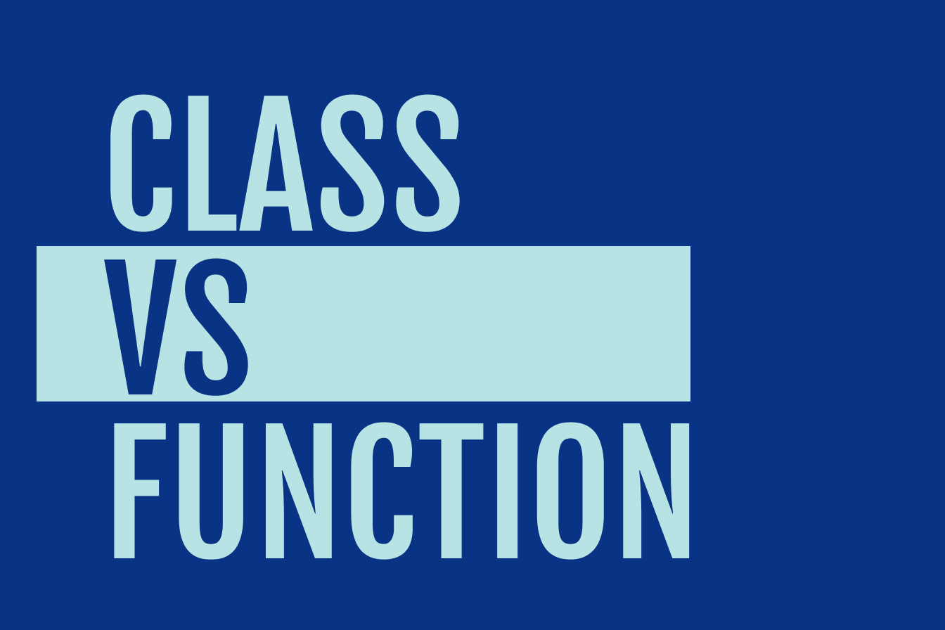 Davy explains the difference between class and function and when to use each one.