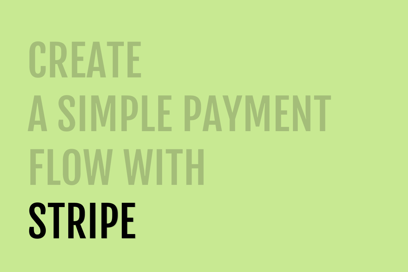 Create a simple payment flow with Stripe