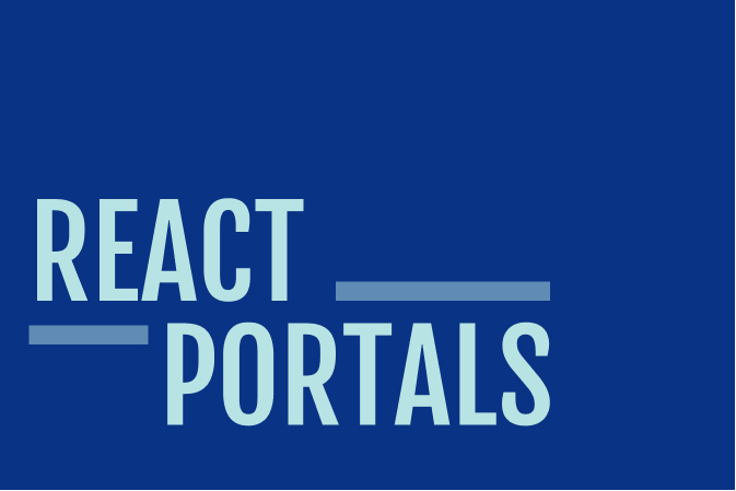 React Portals: How does it work?