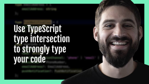 Learn how to strongly type your object with type intersection in Typescript.