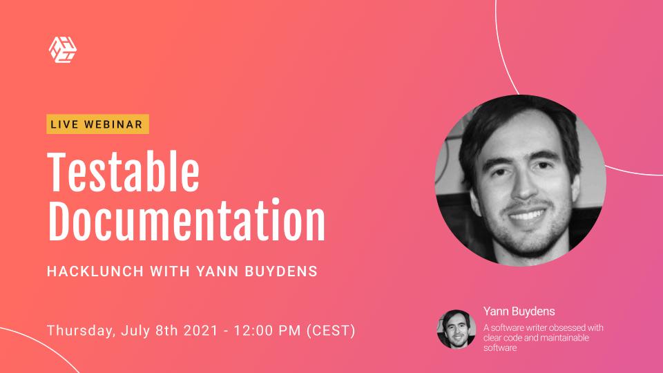 Testable Documentation | Hacklunch with Yann Buydens