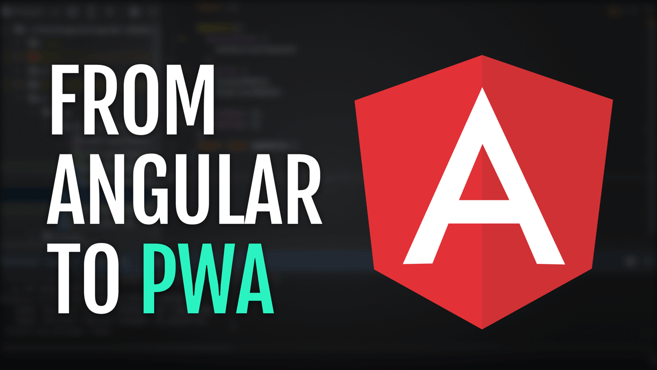 Converting Angular app to a Progressive Web Application