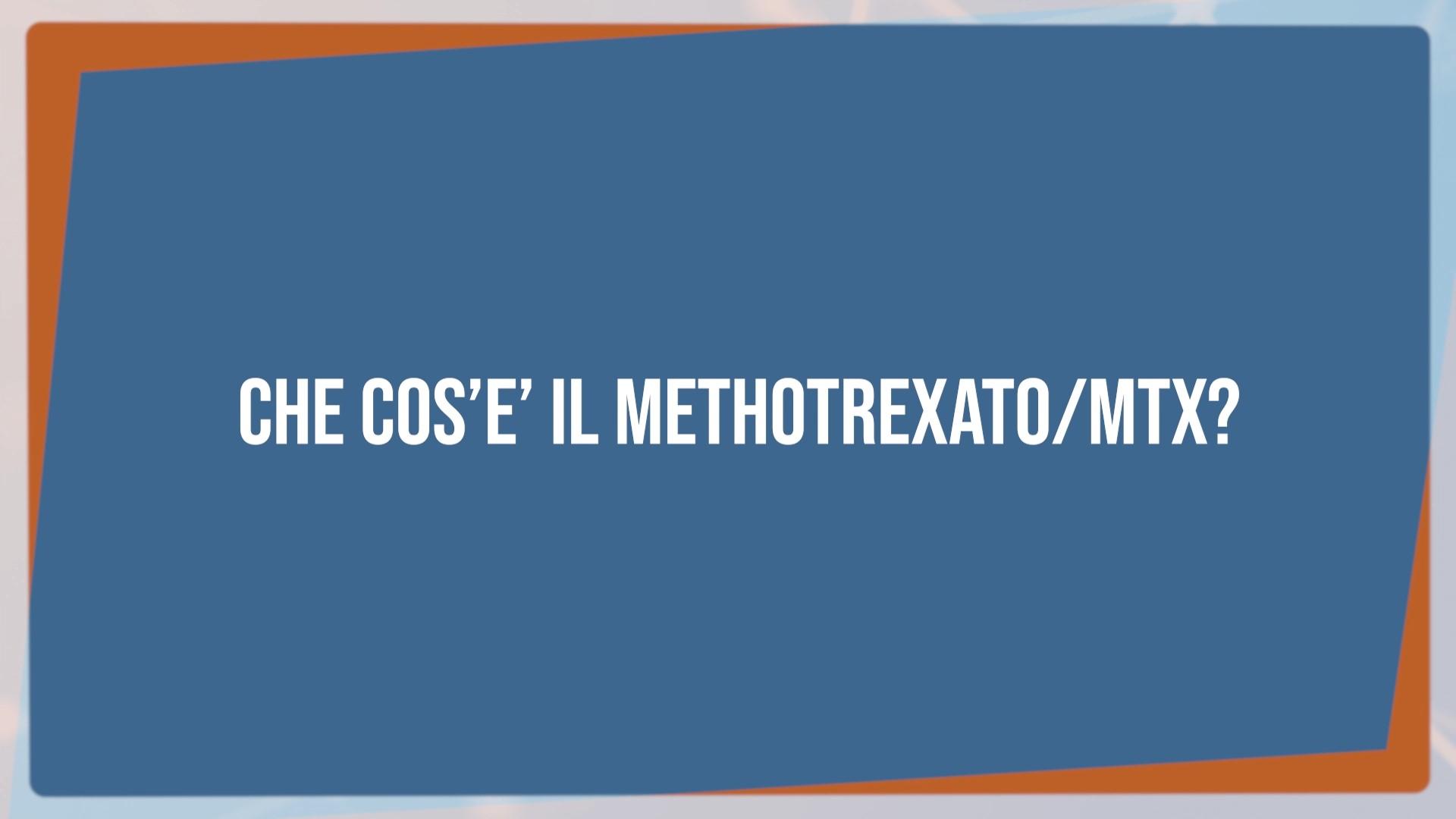 Cos'è il Methotrexato?