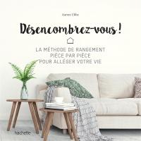 """Couverture du livre """"Désemcombrez-vous ! La méthode de rangement"""" de Les Libraires.ca"""
