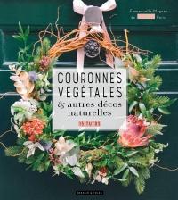 Couverture de Couronnes végétales & autres décos naturelles de Les Libraires.ca