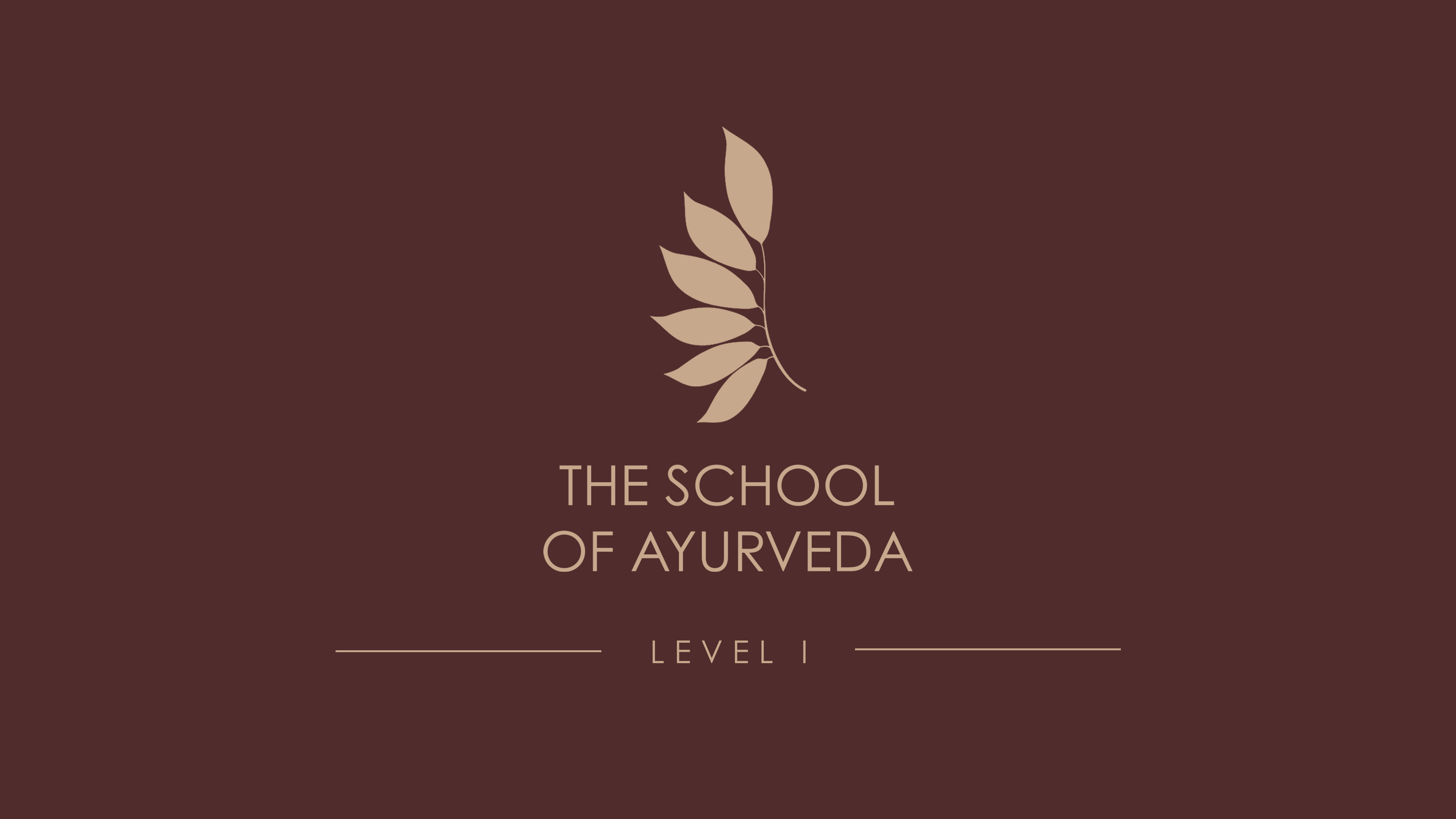 The School of Ayurveda, Level I Professional Training & Certification.