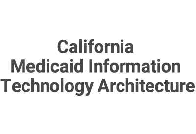 California Medicaid Information Technology Architecture