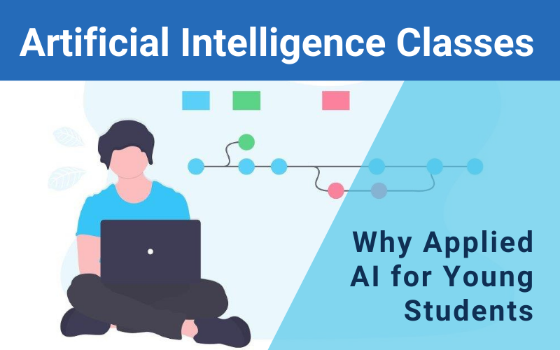 Artificial Intelligence Classes: Why Applied AI for Young Students