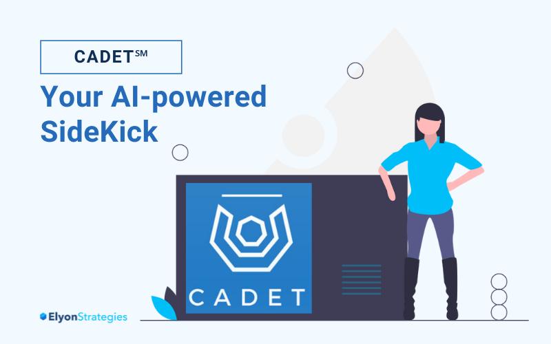 CADET℠  – Your AI-powered Sidekick