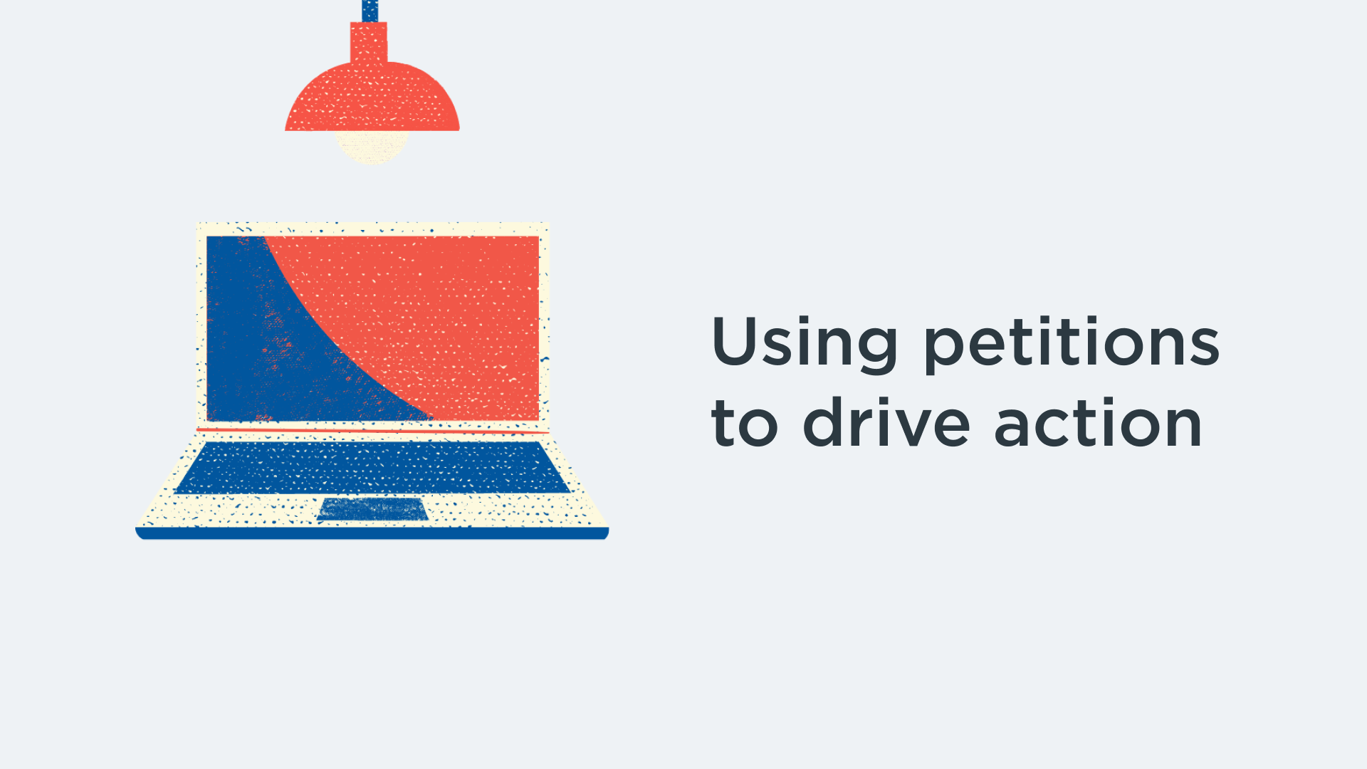 Using petitions to drive action course