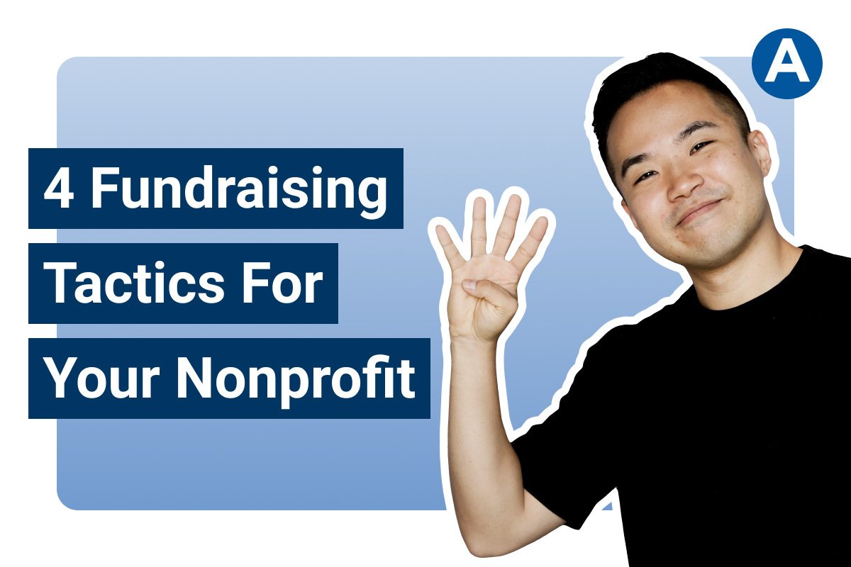 Nonprofit Fundraising in 2021: 4 Tactics You Need To Implement Today