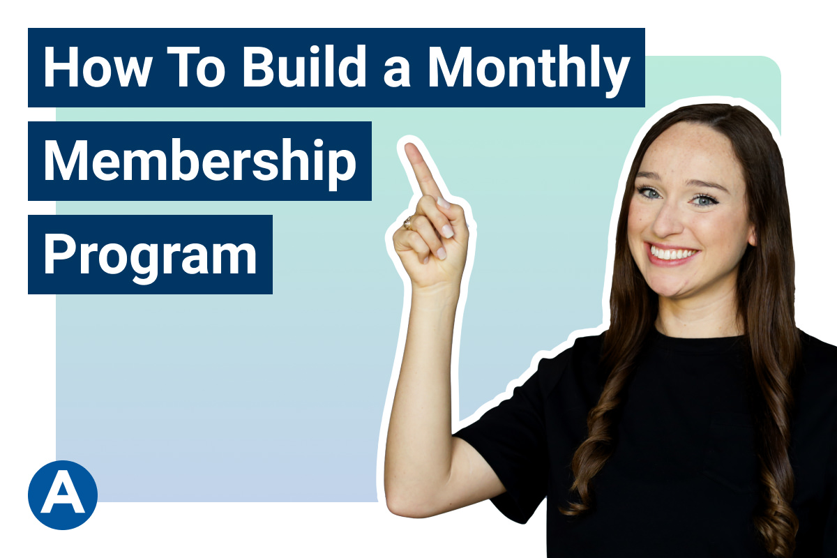 how to build a monthly membership program