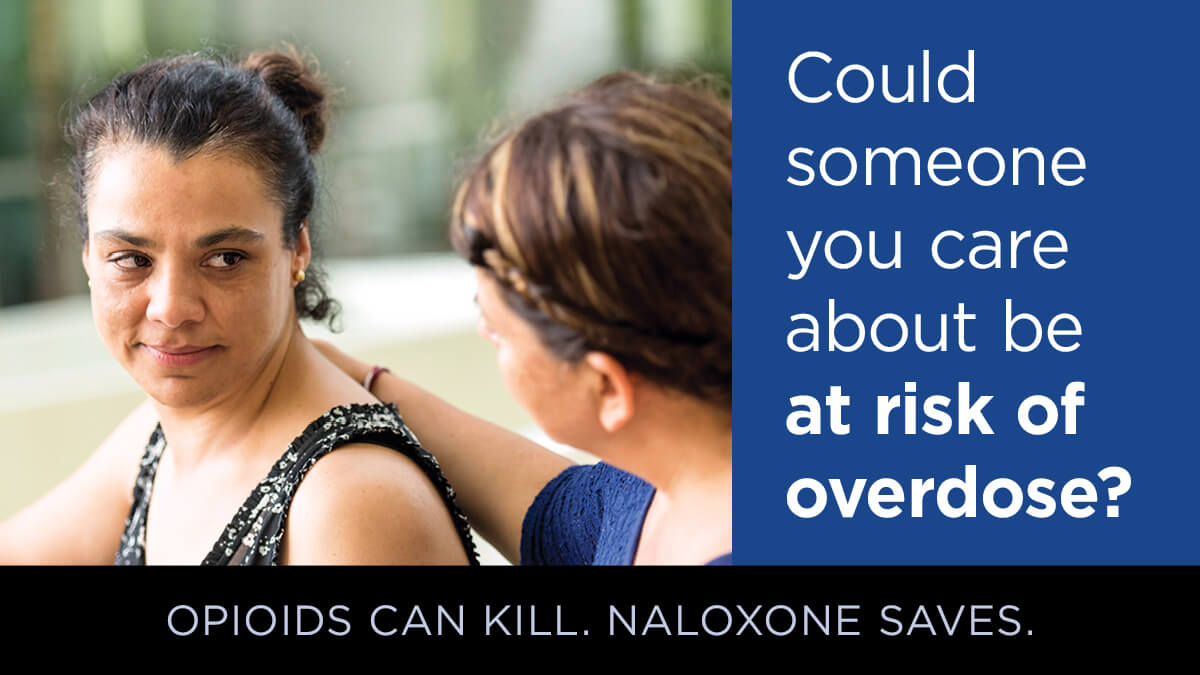 Person comforting another person with text that reads, could someone you care about be at risk of overdose?