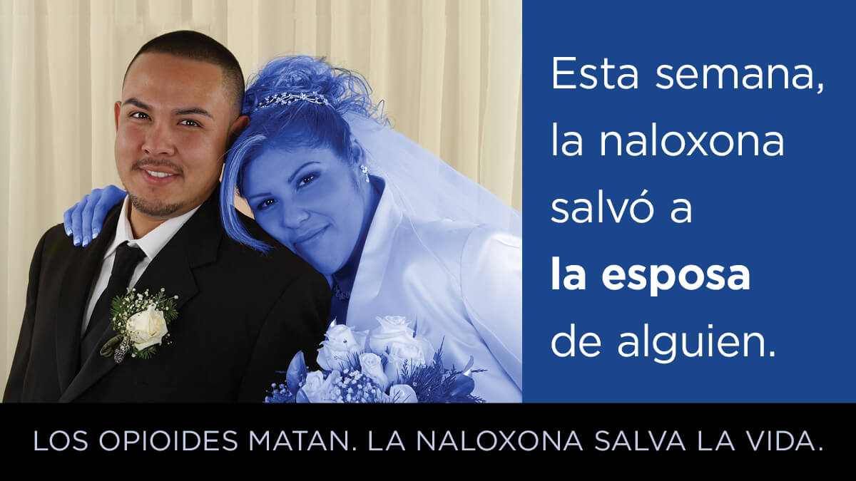 Husband and wife with text that reds, Esta semana, la naloxona salvo a la esposa de alguien.