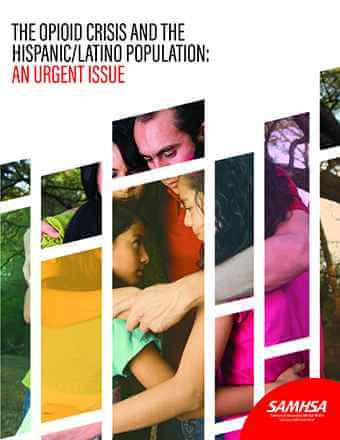 SAMHSA poster that reads, The Opioid Crisis and the Hispanic/ Latino Population: An Urgent Issue