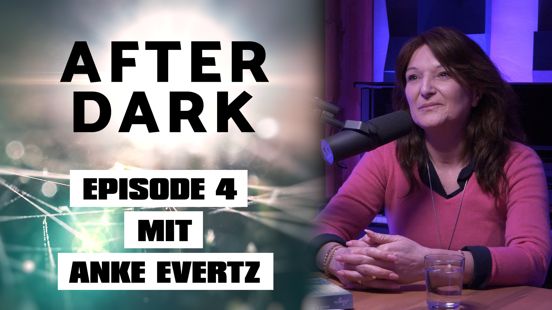 AFTER DARK EPISODE 4 mit Anke Evertz