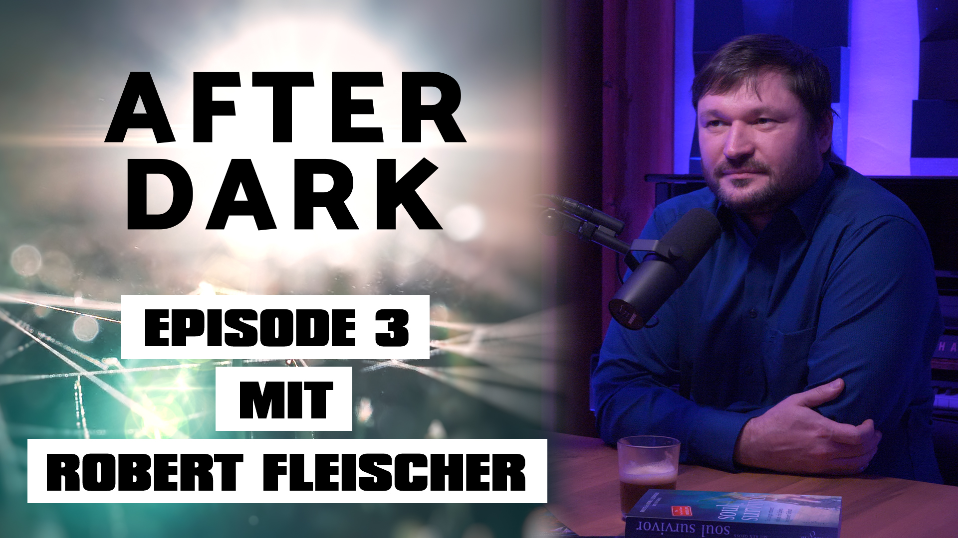 AFTER DARK EPISODE 3 mit Robert Fleischer
