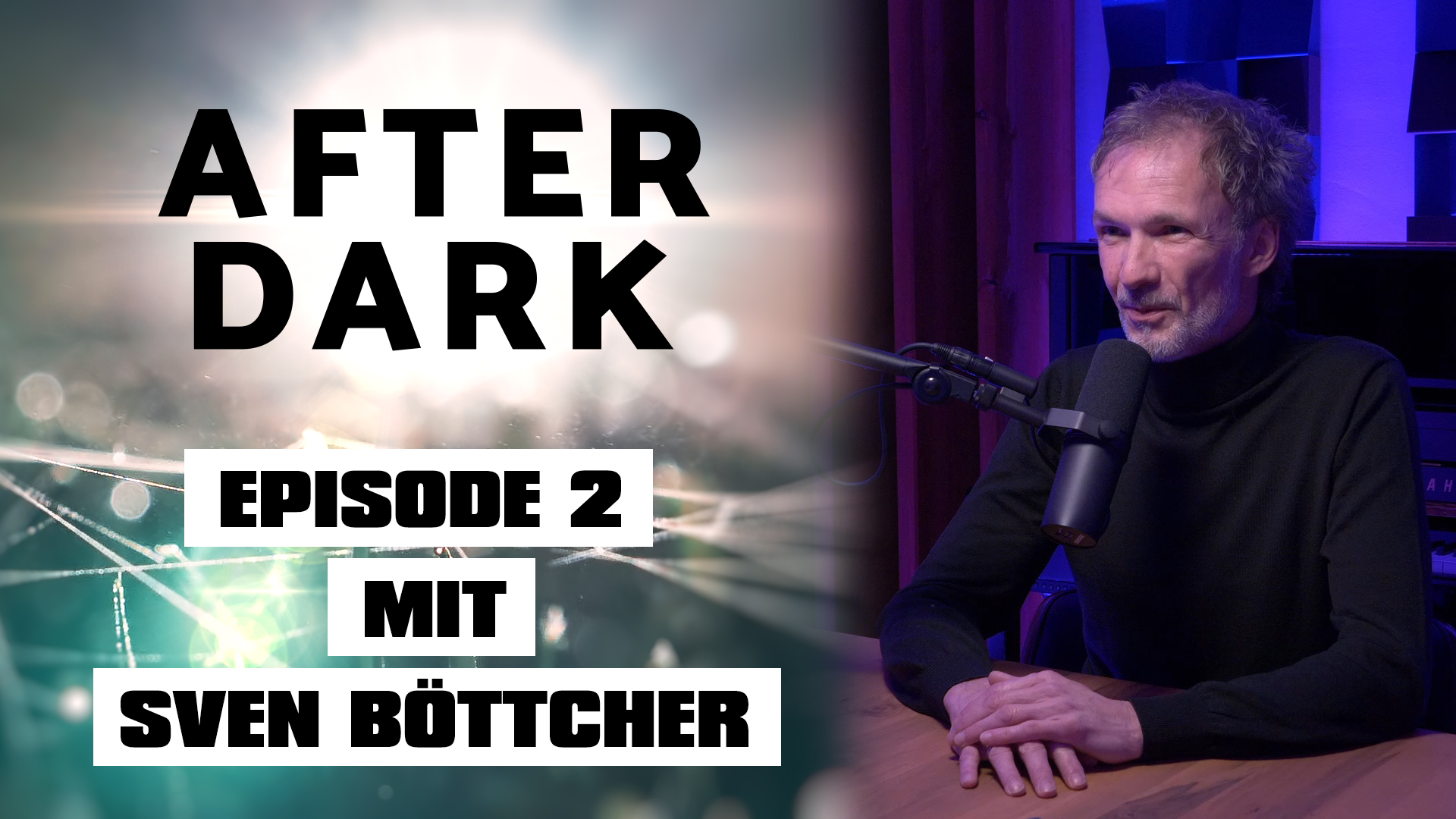 AFTER DARK EPISODE 2 mit Sven Böttcher