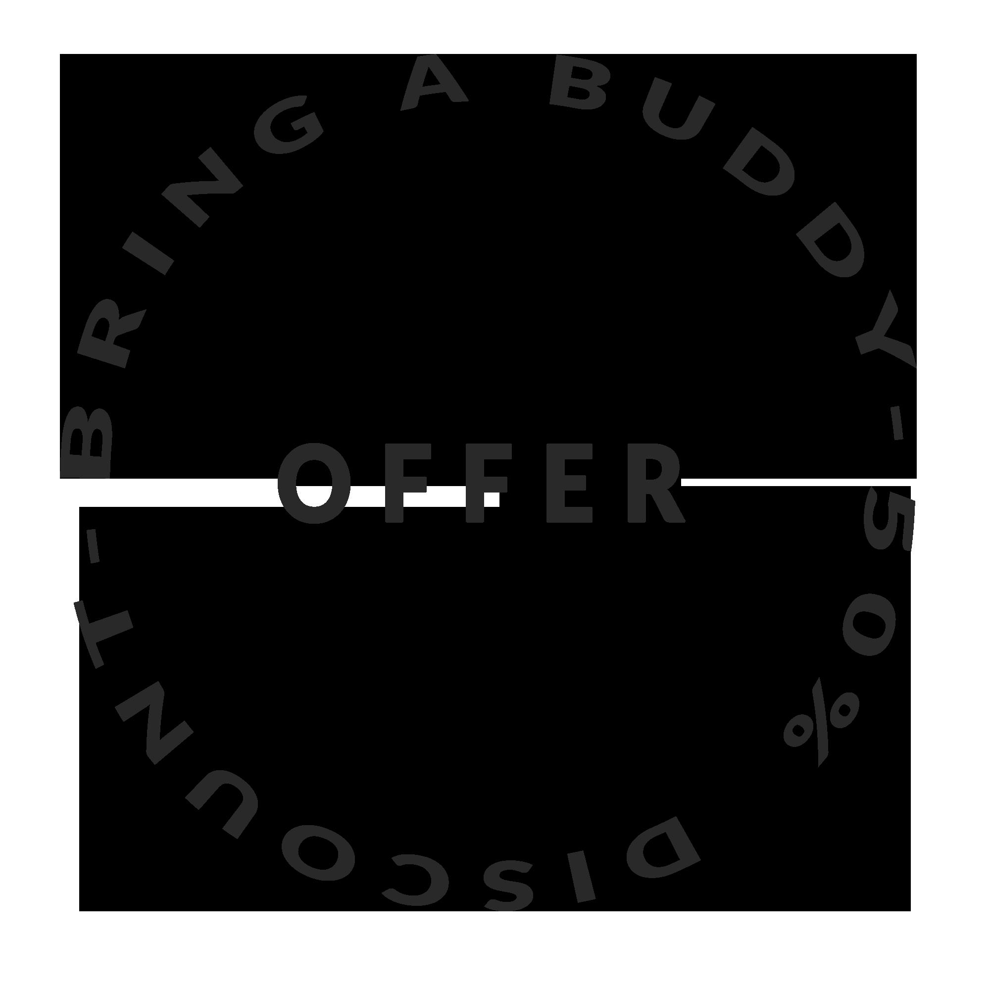 Bring a buddy offer 50%