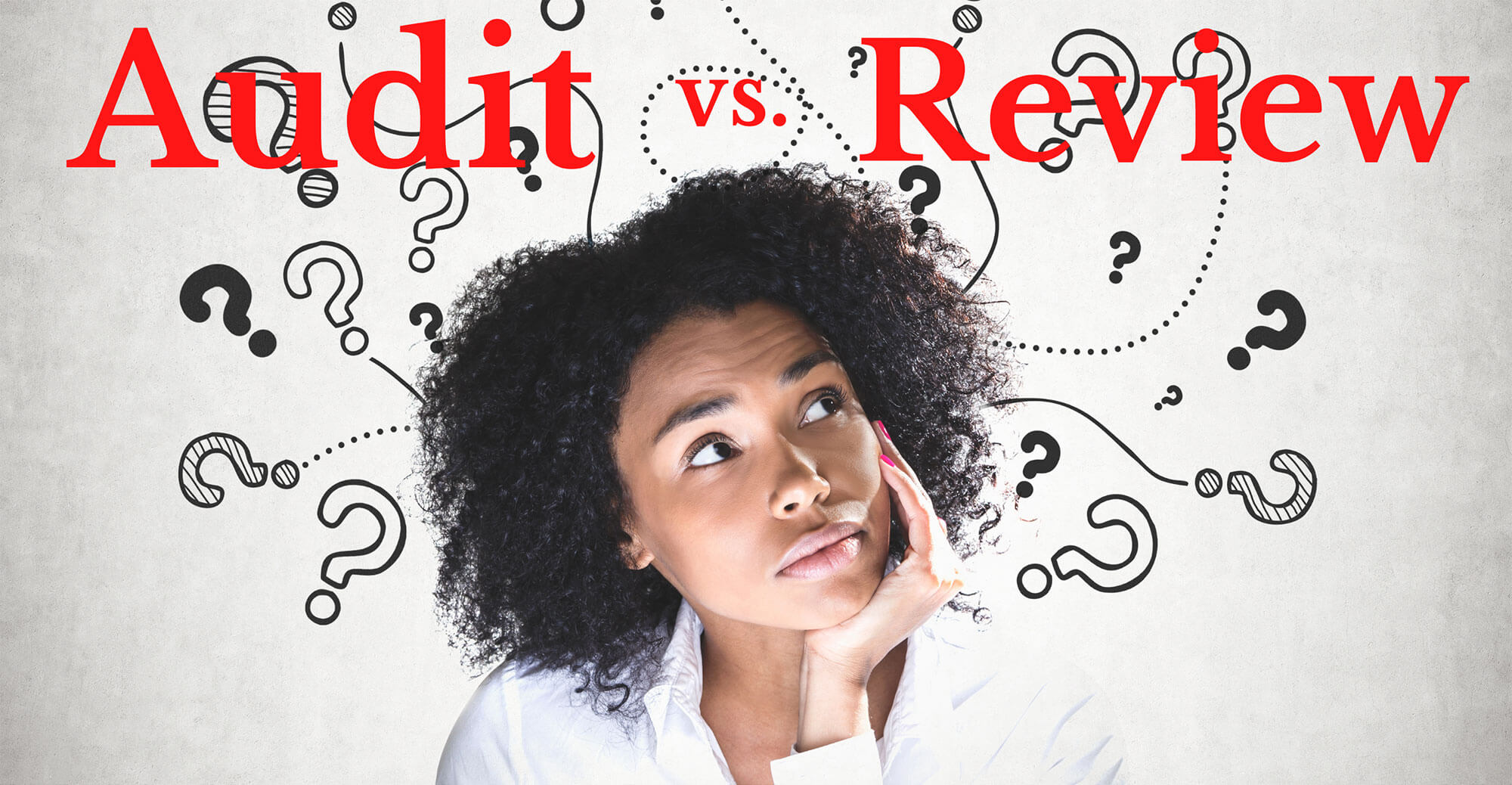 Audit or Review: Which One is Right for You?