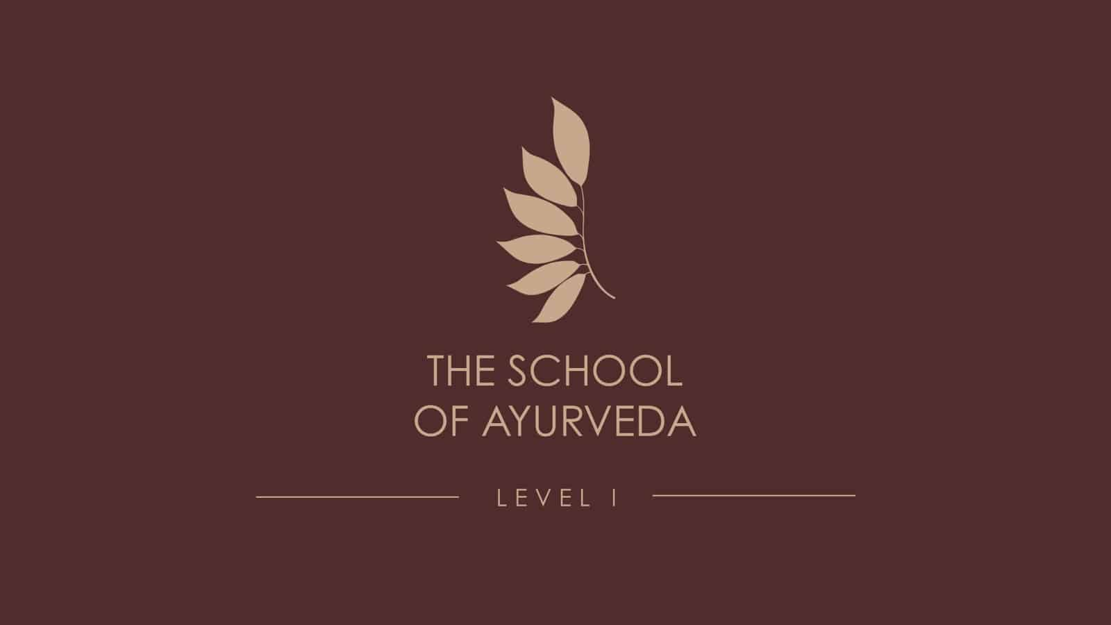 The School of Ayurveda Level I