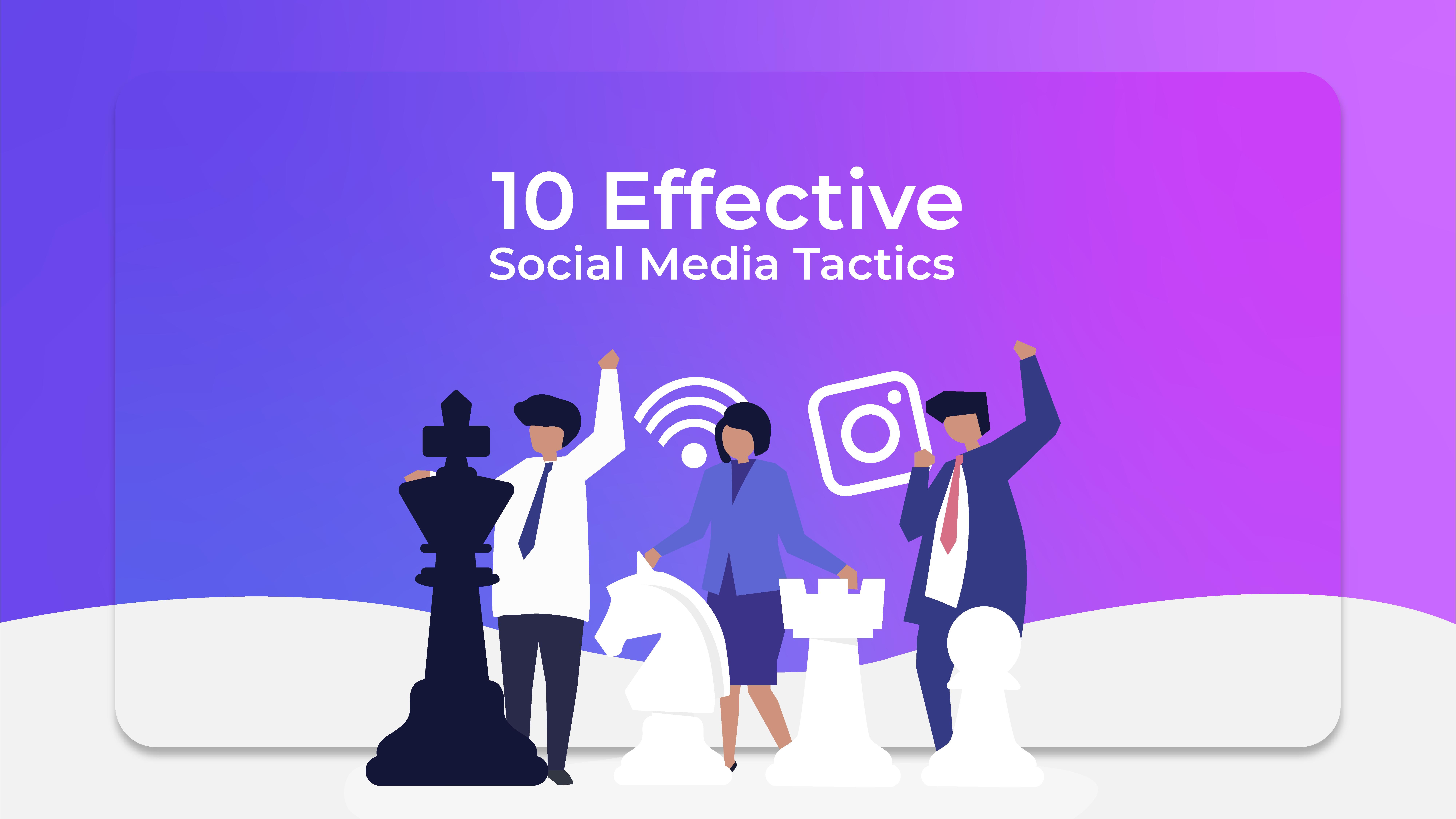 10 Effective Social Media Tactics